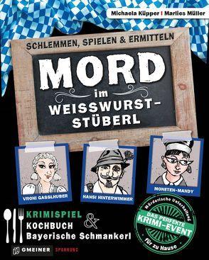 Mord im Weißwurststüberl von Küpper,  Michaela, Müller,  Marlies