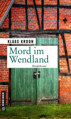 Mord im Wendland von Kroon,  Klaas