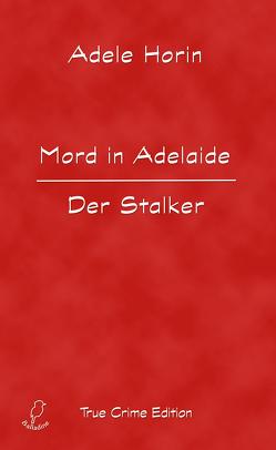 Mord in Adelaide. Der Stalker von Horin,  Adele