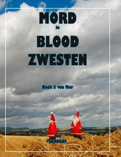 Mord in Blood Zwesten 3 von Schorat,  Wolfgang