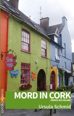 Mord in Cork von Schmid,  Ursula