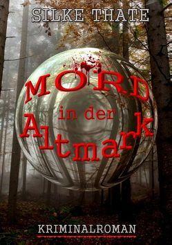 Mord in der Altmark von Thate,  Silke