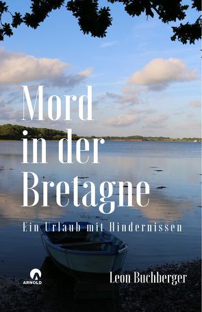 Mord in der Bretagne von Buchberger,  Leon