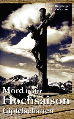Mord in der Hochsaison / Mord in der Hochsaison – Gipfelschatten von Bergsteiger,  Tom