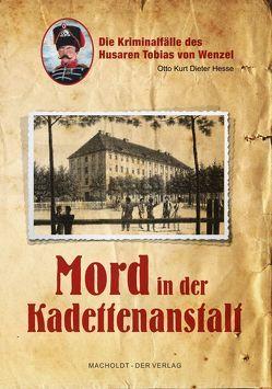 Mord in der Kadettenanstalt von Hesse,  Otto Kurt Dieter