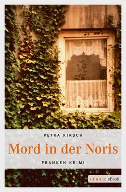 Mord in der Noris von Kirsch,  Petra