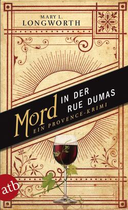 Mord in der Rue Dumas von Longworth,  Mary L.