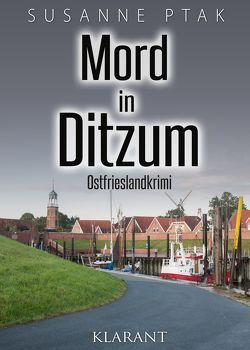 Mord in Ditzum. Ostfrieslandkrimi von Ptak,  Susanne