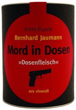 Mord in Dosen – Bernhard Jaumann »Dosenfleisch«