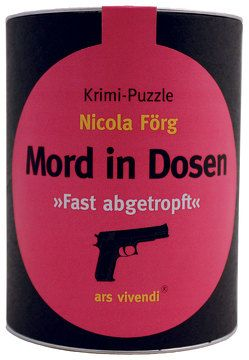 Mord in Dosen – Nicola Förg »Fast abgetropft«