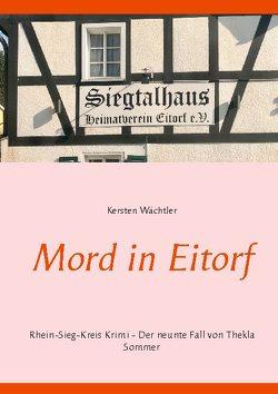 Mord in Eitorf von Wächtler,  Kersten