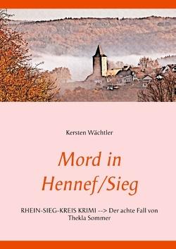 Mord in Hennef/Sieg von Wächtler,  Kersten