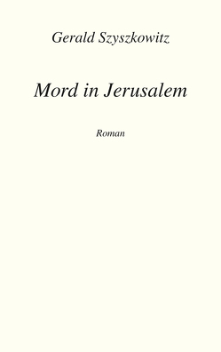 Mord in Jerusalem von Szyszkowitz,  Gerald