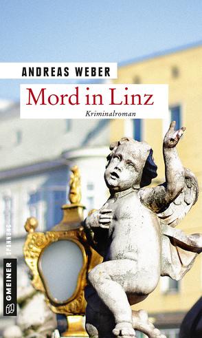 Mord in Linz von Weber,  Andreas