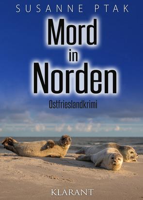 Mord in Norden. Ostfrieslandkrimi von Ptak,  Susanne