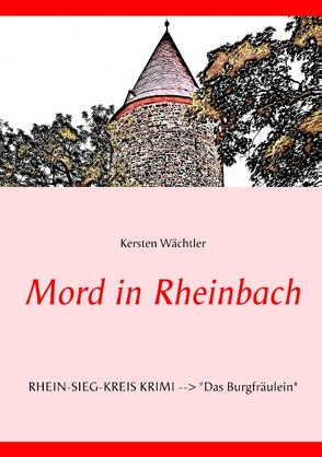 Mord in Rheinbach von Wächtler,  Kersten