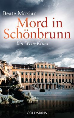 Mord in Schönbrunn von Maxian,  Beate