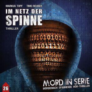 Mord in Serie 26: Im Netz der Spinne von Reuber,  Timo, Topf,  Markus