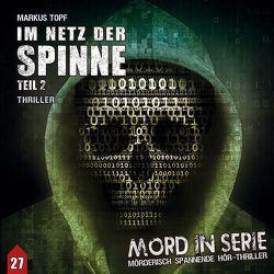 Mord in Serie 27: Im Netz der Spinne 2 von Topf,  Markus