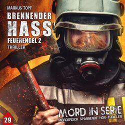 Mord in Serie 29: Brennender Hass – Feuerengel 2 von Topf,  Markus