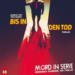 Mord in Serie 30: Bis in den Tod von Reuber,  Timo, Topf,  Markus