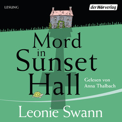 Mord in Sunset Hall von Swann,  Leonie, Thalbach,  Anna