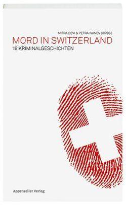 Mord in Switzerland von Devi,  Mitra, Ivanov,  Petra
