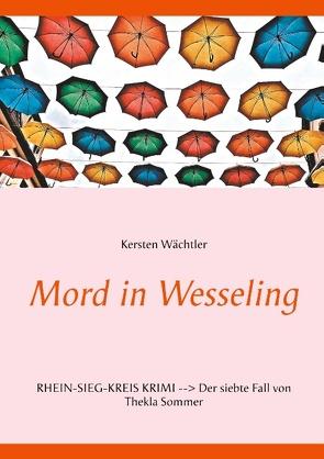 Mord in Wesseling von Wächtler,  Kersten