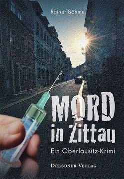 Mord in Zittau von Böhme,  Rainer