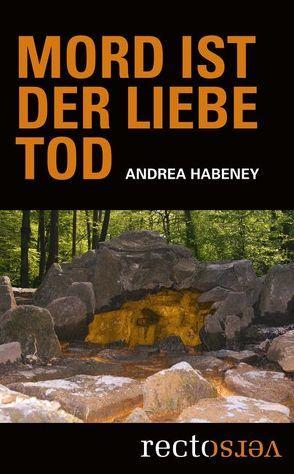 Mord ist der Liebe Tod von Habeney,  Andrea