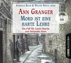 Mord ist eine harte Lehre von Blum,  Gabriele, Granger,  Ann, Kreye,  Walter, Merz,  Axel