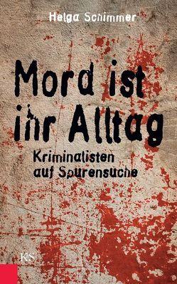 Mord ist ihr Alltag von Schimmer,  Helga