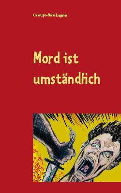 Mord ist umständlich von Liegener,  Christoph-Maria