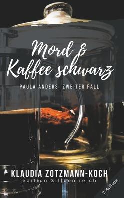Mord & Kaffee schwarz von Zotzmann-Koch,  Klaudia