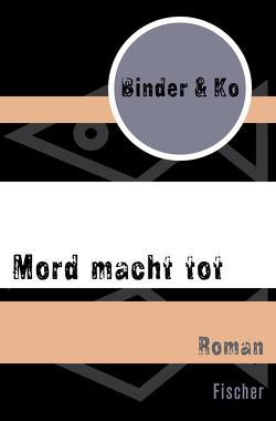 Mord macht tot von Binder & Ko