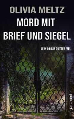 Mord mit Brief und Siegel von Meltz,  Olivia