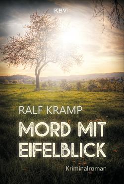 Mord mit Eifelblick von Kramp,  Ralf