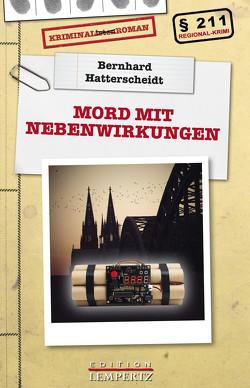 Mord mit Nebenwirkungen von Hatterscheidt,  Bernhard