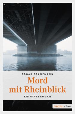 Mord mit Rheinblick von Franzmann,  Edgar
