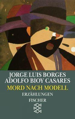 Mord nach Modell von Borges,  Jorge Luis