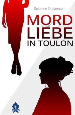 Mord und Liebe in Toulon von Masannek,  Susanne
