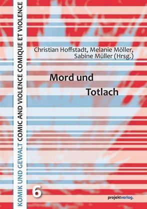 Mord und Totlach von Hoffstadt,  Christian, Möller,  Melanie, Müller,  Sabine