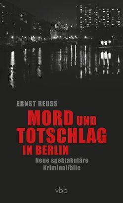 Mord und Totschlag in Berlin von Reuss,  Ernst