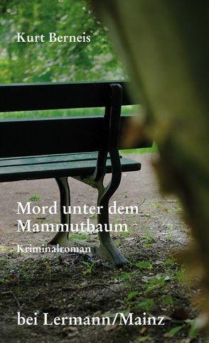 Mord unter dem Mammutbaum von Berneis,  Kurt
