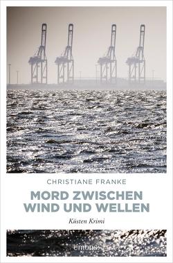 Mord zwischen Wind und Wellen von Franke,  Christiane