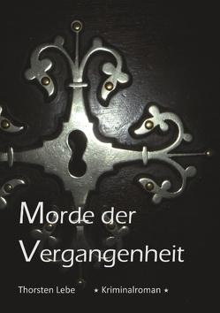 Morde der Vergangenheit von Lebe,  Thorsten