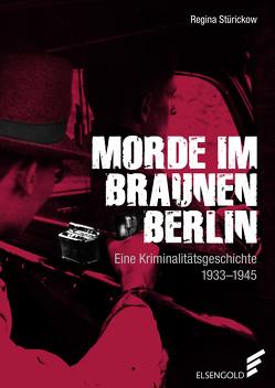 Morde im braunen Berlin von Stürickow,  Regina