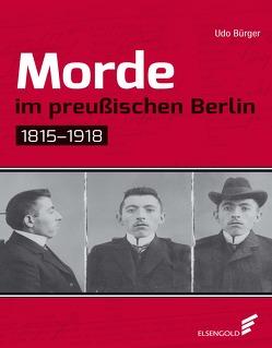 Morde im preußischen Berlin von Bürger,  Udo