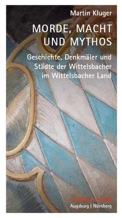Morde, Macht und Mythos von Kluger,  Martin