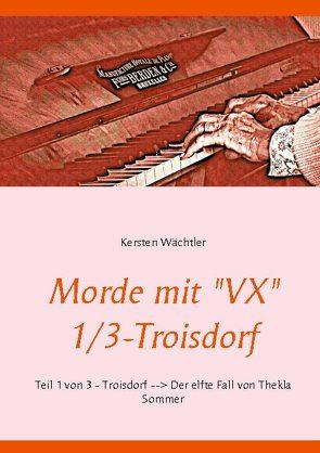 """Morde mit """"VX"""" 1/3-Troisdorf von Wächtler,  Kersten"""